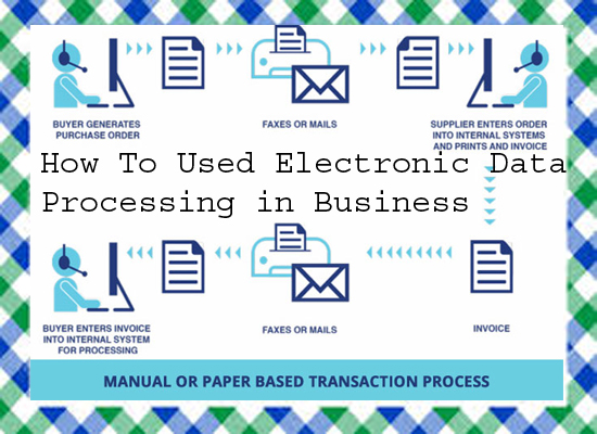 How To Used Electronic Data Processing in Business