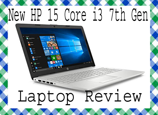 New HP 15 Core i3 7th Gen Laptop Review