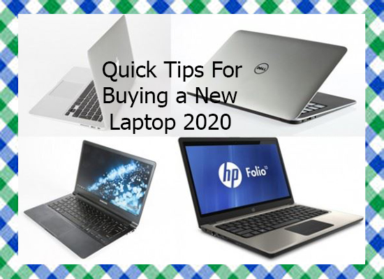 Quick Tips For Buying a New Laptop 2020