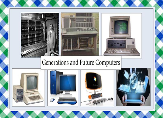 The Best Computer Generations a Future in the world