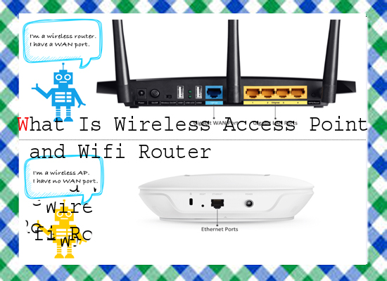 What Is Wireless Access Point and Wifi Router