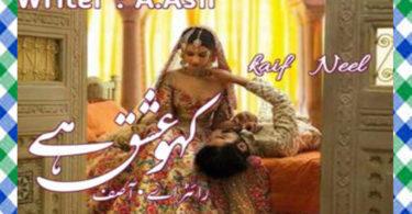 Kaho Ishq Hai Urdu Novel by A. Asif