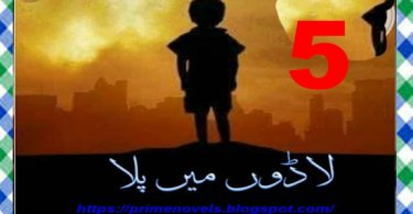 Ladoon Mein Pala Urdu Novel By Misbah Episode 5 Download