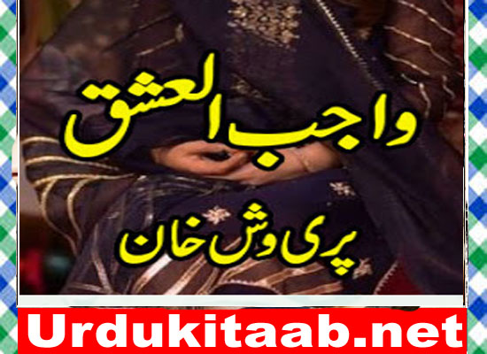 Wajib Ul Ishq Urdu Novel By Pari Vash Khan Episode 2 Download