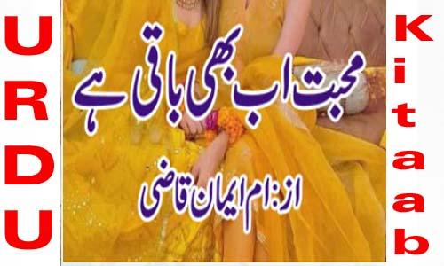 Mohabbat Ab Bhi Baqi Hai Urdu Novel By Umme Iman Qazi
