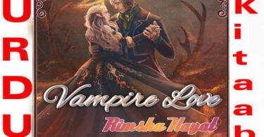 Vampire Love by Rimsha Hayat Complete Novel